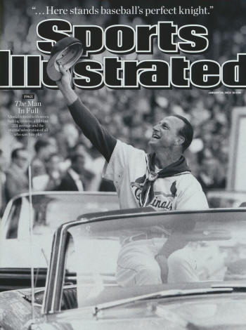 "Sports Illustrated - 1/28/13 -  ""1963 - The Man in Full -  Musial retired with seven batting crowns, a life-time .331 average and the eternal admiration of all who saw him play."""